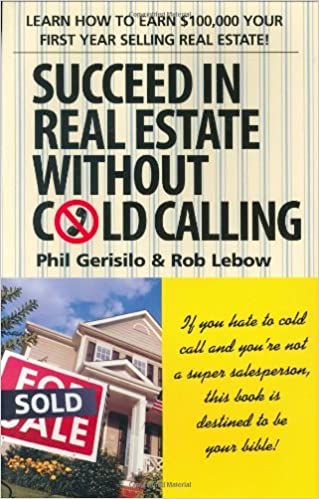 Read online Succeed in Real Estate Without Cold Calling: Learn How to Earn $100,000 Your First Year Selling Real Estate! PDF, azw (Kindle)