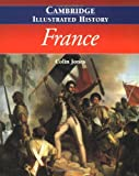 The Cambridge Illustrated History of France, Colin Jones, 0521669928