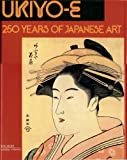 Ukiyo-E: 250 Years of Japanese Art (English and Italian Edition)