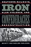 Iron Confederacies, Scott Reynolds Nelson, 0807848034