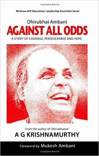 Buy Dhirubhai Ambani: Against All Odds: A Story of Courage
