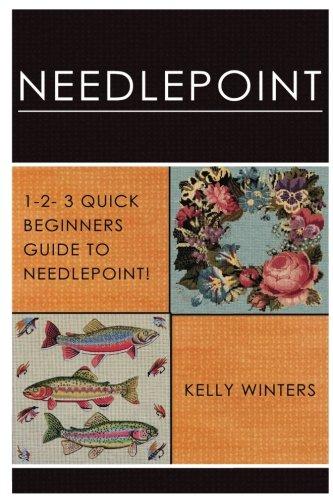 Needlepoint: 1-2-3 Quick Beginner's Guide to Needlepoint! pdf epub