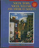 Social Work, Social Welfare, and American Society, Popple, Philip R. and Leighninger, Leslie, 020514070X