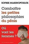 Combattre les petites philosophies du pénis - Où vont les femmes ? par Marinopoulos