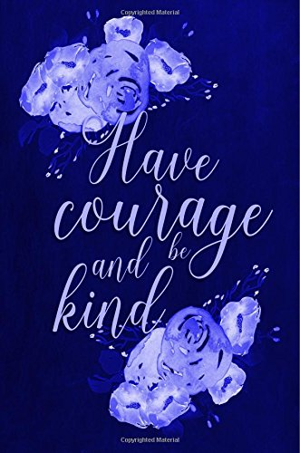 """Chalkboard Journal - Have Courage and Be Kind (Blue): 100 page 6"""" x 9"""" Ruled Notebook: Inspirational Journal, Blank Notebook, Blank Journal, Lined ... Journals - Blue Collection) (Volume 7) ebook"""