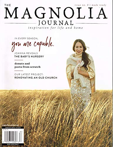 The Magnolia Journal Magazine Issue 8 (Fall, 2018) Inspiration for Life and Home Single Issue Magazine - 2018