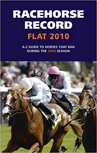 Ashley Rumney - Racehorse Record Flat 2010: A-z Guide To Horses That Ran During The 2009 Season