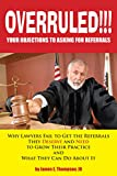 OVERRULED- Your Objections to Asking for Referrals!