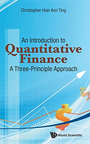 An Introduction to Quantitative Finance: A Three-Principle Approach by World Scientific Pub Co Inc