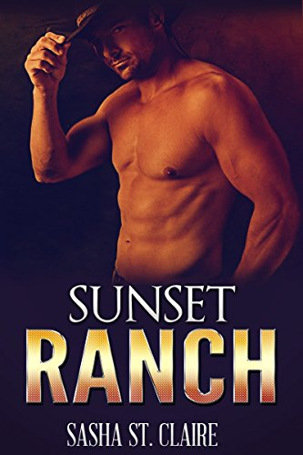 Sunset Ranch (A Sexy Cowboy Firefighter Story)