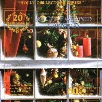 An Old Fashioned Christmas:  A Collection of 20 of the Best Loved Holiday Carols (Holly Collectors Series) (Brass Christmas Carols Band)