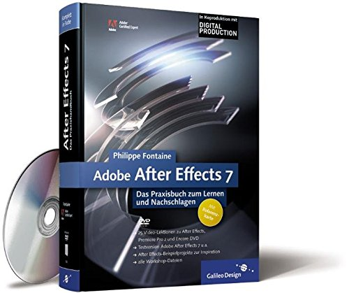 Adobe After Effects 7: Das Praxisbuch zum Lernen und Nachschlagen (Galileo Design) Gebundenes Buch – 28. Mai 2006 Philippe Fontaine 389842720X MAK_GD_9783898427203 Anwendungs-Software