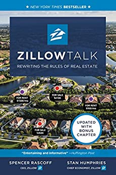 Zillow Talk: Rewriting the Rules of Real Estate by [Rascoff, Spencer, Humphries, Stan]