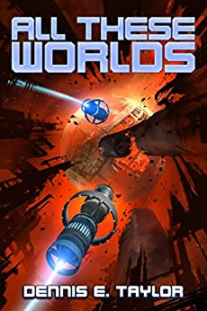 All These Worlds (Bobiverse #3) book cover