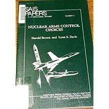 Nuclear Arms Control Choices