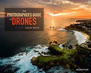 The Photographer's Guide to Drones from Rocky Nook