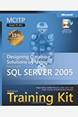 MCITP Self-Paced Training Kit (Exam 70-441): Designing Database Solutions by Using Microsoft  SQL Server(TM) 2005 (Microsoft Press Training Kit) Paperback
