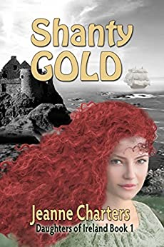 Shanty Gold (Daughtersof Ireland Book 1) by [Charters, Jeanne]