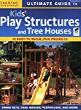 Kids' Play Structures and Tree Houses, Jeff Beneke, 1580114229
