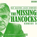 The Missing Hancocks: Series 3: Five new recordings of classic 'lost' scripts | Ray Galton,Alan Simpson