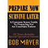 Prepare Now Survive Later: A Common Sense Guide To Preparing For An Uncertain Future
