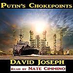 Putin's Chokepoints | David Joseph