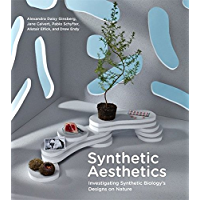 Synthetic Aesthetics: Investigating Synthetic Biology's Designs on Nature (The MIT Press) (English Edition)