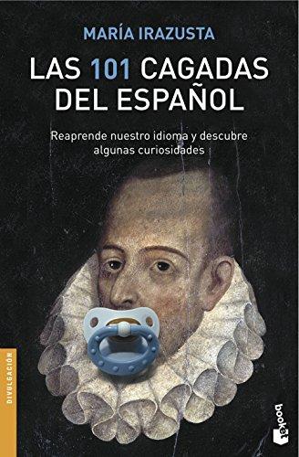 Descargar Libro Las 101 Cagadas Del Español María Irazusta Lara