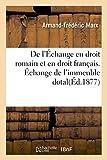 img - for L'Echange En Droit Romain Et En Droit Francais. Echange de L'Immeuble Dotal (Sciences Sociales) (French Edition) book / textbook / text book