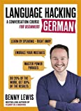 LANGUAGE HACKING GERMAN (Learn How to Speak German - Right Away): A Conversation Course for Beginners (Language Hacking with Benny Lewis)