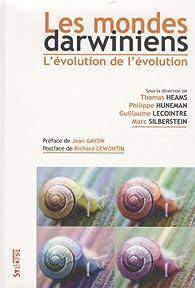 Les mondes darwiniens : L'évolution de l'évolution par Thomas Heams
