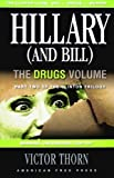 Hillary (and Bill) Part Two of the Clinton Trilogy: the Drugs Volume