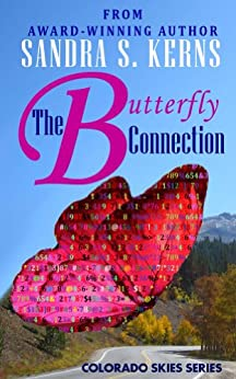 The Butterfly Connection (Colorado Skies Book 4) by [Kerns, Sandra S.]