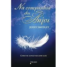 Na Companhia dos Anjos - Como Se Conectar com Eles