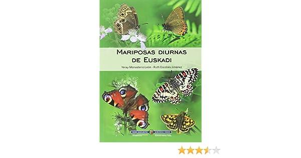Mariposas diurnas de Euskadi: Amazon.es: Monasterio León, Yeray, Escobés Jiménez, Ruth: Libros