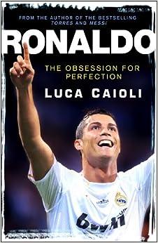 Ronaldo: The Obsession For Perfection price comparison at Flipkart, Amazon, Crossword, Uread, Bookadda, Landmark, Homeshop18