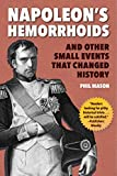 Napoleon's Hemorrhoids: And Other Small Events that