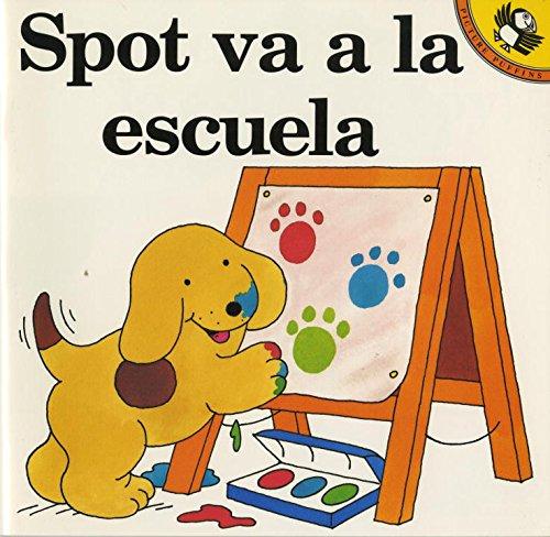 Spot va a la escuela (Spanish Edition)
