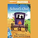 School's Out Audiobook by Wanda E. Brunstetter Narrated by Ellen Grafton