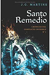 Santo Remedio (Crónicas del Conflicto Invisible) (Spanish Edition) Paperback