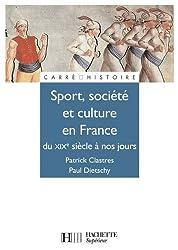 Sport, Société et culture XIXe à nos jours. (Carré Histoire t. 65)