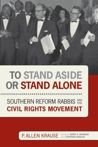 Movement Reform (To Stand Aside or Stand Alone: Southern Reform Rabbis and the Civil Rights Movement (Jews and Judaism:  History and Culture))