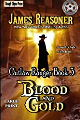 Blood and Gold (Outlaw Ranger) (Volume 3) Paperback