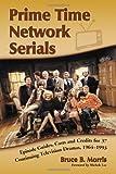 Prime Time Network Serials, Bruce B. Morris, 0786442417