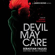 Devil May Care Audiobook by Sebastian Faulks Narrated by Jeremy Northam