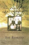 img - for The Closer We Are to Dying: A Memoir of Father and Family by Joe Fiorito (2000-06-03) book / textbook / text book