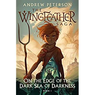 On the Edge of the Dark Sea of Darkness (The Wingfeather Saga)