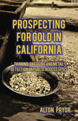prospecting-for-gold-in-california-panning-dredging-and-metal-detection-on-public-access-sites
