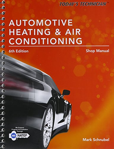 Today's Technician: Automotive Heating & Air Conditioning Shop (Air Conditioning Shop Manual)