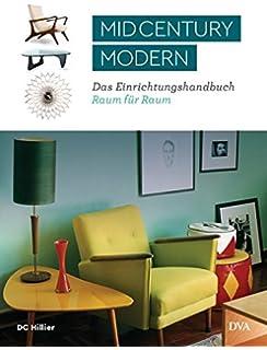 Mid Century Modern Complete Design Des 20 Jahrhunderts Amazon De